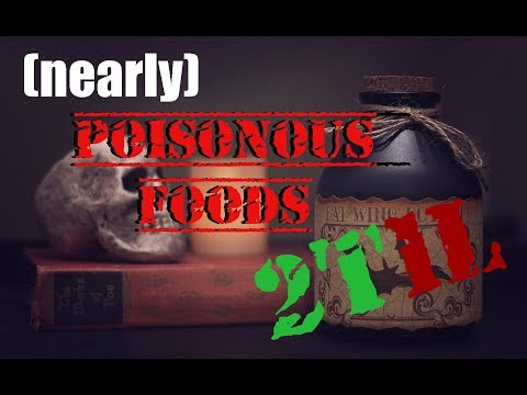 WARNING: Nearly Poisonous Foods
