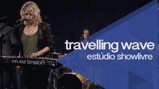 """Wings of faith"" - Travelling Wave no Estúdio Showlivre 2015"