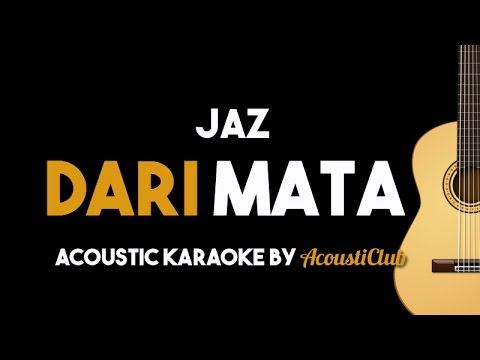 Dari Mata - Jaz (Acoustic Guitar Karaoke backing track)