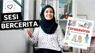 SESI BERCERITA (READ ALOUD) - 'Coronavirus: Buku untuk Kanak-Kanak'