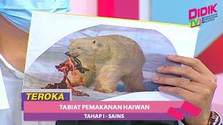 Teroka (2021) | Tahap I: Sains – Tabiat Pemakanan Haiwan