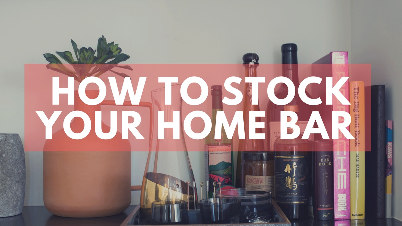 30c7c0c0345e How to Stock Your Home Bar (When Starting Out) - YouTube