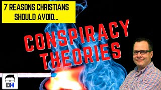 Beyond Plandemic....7 Reasons Christians Should Avoid Conspiracy Theories