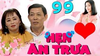 Hẹn Ăn Trưa   Tập 99   Cặp đôi U60 & U50 từng GÃY GÁNH tranh cãi chuyện chăm sóc CHỒNG CŨ sau LY HÔN