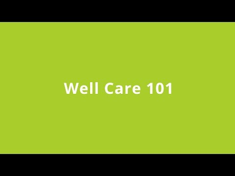 Well Care 101 - December 19, 2016