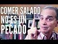 Episodio #1222 Comer salado no es un pecado