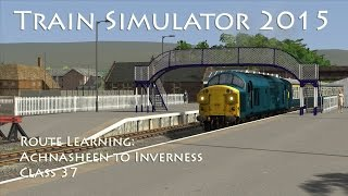 Train Simulator 2015 - Route Learning: Achnasheen to Inverness (Class 37)