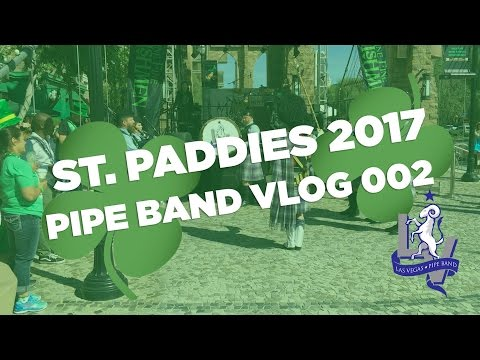 ST. PATRICK'S DAY - Pipe Band Vlog 002