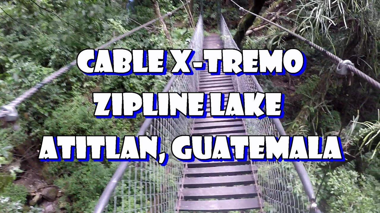 Excreme Cable Zip Lining Panajachel Guatemala