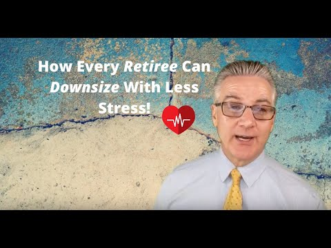 How Every Retiree Can Downsize With Less Stress!