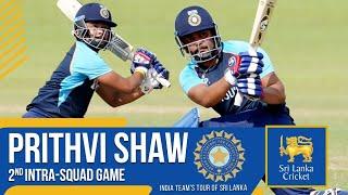 Prithvi Shaw's inning | Team India 2nd Intra-Squad game | India tour of Sri Lanka 2021