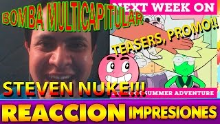 Steven Universe - Summer Of Steven. Estan listos?? Steven Nuke PROMO, TEASER. REACCION E IMPRESIONES