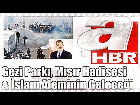 Mısır Hadisesi, Taksim Gezi Parkı ve İslam Aleminin Geleceği - Üstad Kadir Mısıroğlu, 12.07.2013
