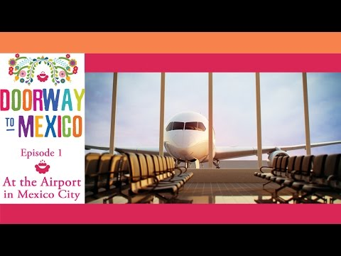 Learn Spanish at the Airport in Mexico City