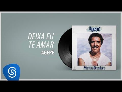 "agepê---deixa-eu-te-amar-(Álbum-""mistura-brasileira"")-[Áudio-oficial]"