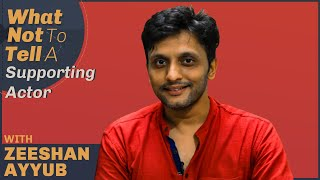 What Not To Tell A Supporting Actor   Zeeshan Ayyub   Film Companion