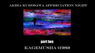 Kagemusha (1980) - Akira Kurosawa Appreciation Night - Part Two