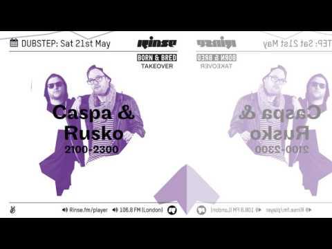 Caspa & Rusko  • Live On Rinse FM [21st May 2016]