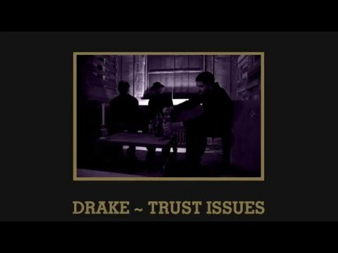 Drake - Trust Issues