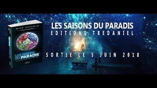 TRAILER  LES SAISONS DU PARADIS  SORTIE le 5 JUIN 2018 aux Editions TrГ©daniel et Exergue