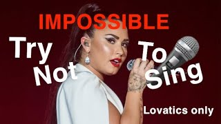 TRY NOT TO SING DEMI LOVATO (Lovatics only)