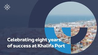 Growing from strength to strength at Khalifa Port
