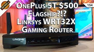 OnePlus 5T vs. Google Pixel 2, Linksys WRT32X Gaming Router Review, Amazon Echo or Google Home???