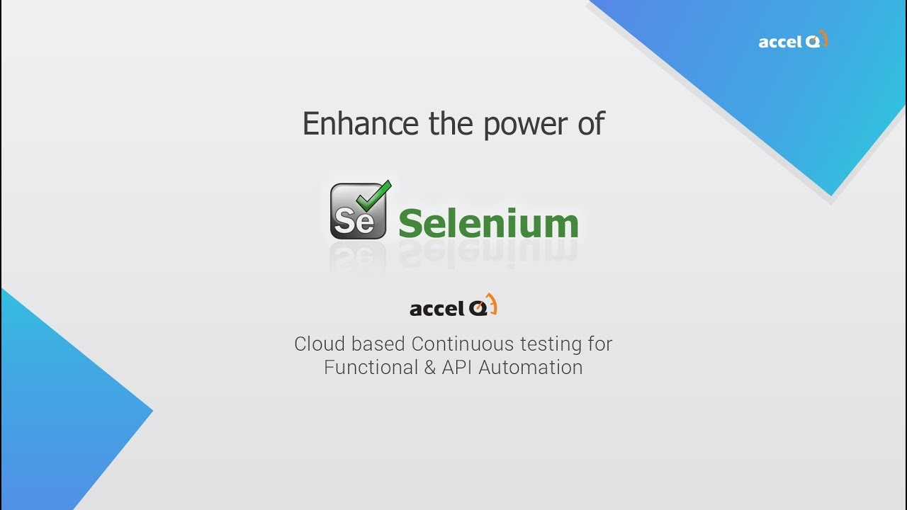 accelQ Enhance the power of Selenium