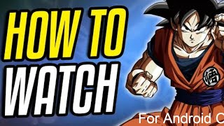 How to watch/Download Dragon Ball, Z, Super, Heros ENGLISH DUB for FREE, Android Only