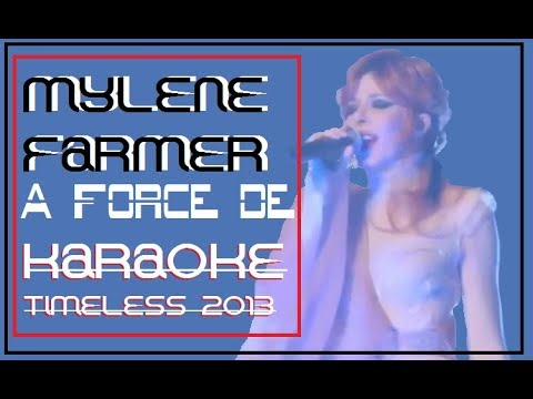 MYLENE FARMER A FORCE DE KARAOKE