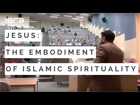 Jesus: The Embodiment of Islamic Spirituality | Fahad Tasleem