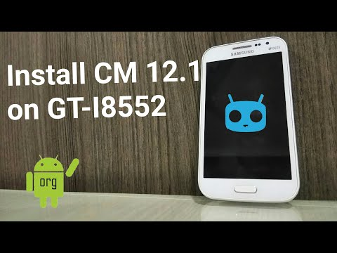 How to install CM 12.1 on GT-I8552 ft. android organisation