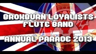Broxburn Loyalists Flute Band - Annual Parade - 26th April 2013