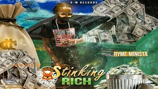 Ryme Minista - Stinking Rich - February 2018