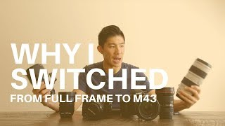 WHY I SWITCHED FROM FULL FRAME TO M43 - Travel Photography Camera and Lenses