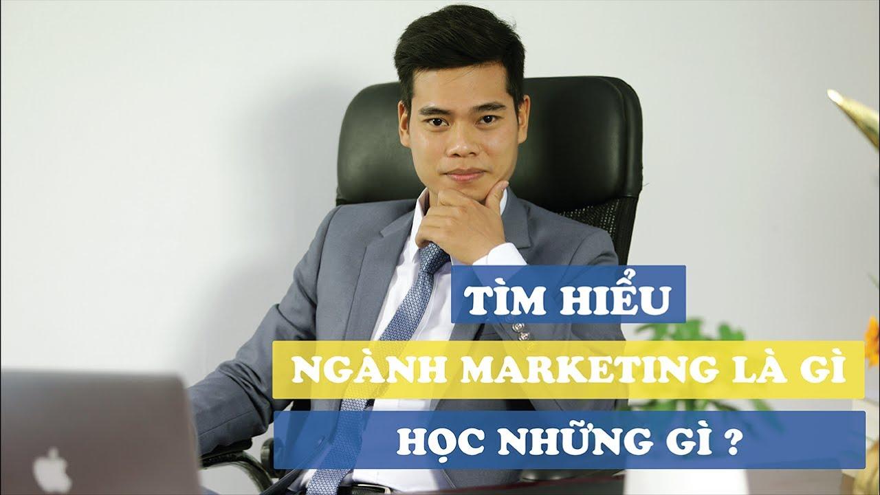 Tìm hiểu Ngành Marketing là gì ? Học những gì ?