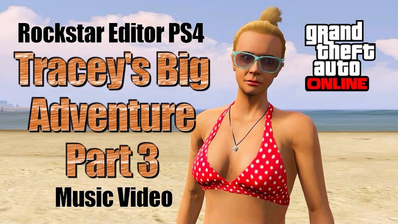 Gta 5 Traceys Big Adventure Part 3 Sexy Short Film Rockstar Editor Ps4