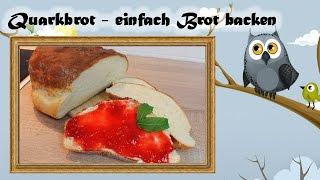 Quarkbrot - einfach Brot backen