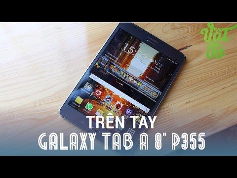 """Vật Vờ - Đánh giá nhanh Samsung Galaxy Tab A 8"""" P355: Tablet tỉ lệ 4:3 đầu tiên của Samsung"""