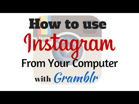 How To Use Instagram From Your Computer With Gramblr