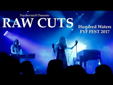 PsychevisioN Presents: RAW CUTS - Hundred Waters | FYF FEST 2017 mp3