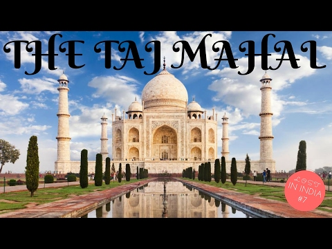 JOURNEY TO TAJ MAHAL! | LOST IN INDIA #7 | AGRA INDIA TRAVEL