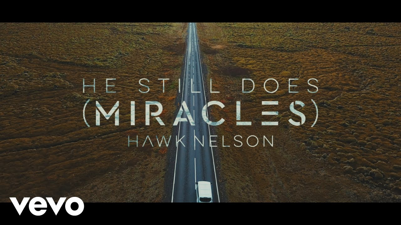 hawk-nelson-he-still-does-miracles-official-lyric-video-hawknelsonvevo