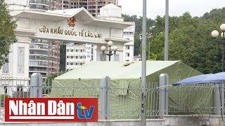 Lào Cai chuẩn bị hơn 2.000 giường cho công dân Việt Nam từ Trung Quốc trở về