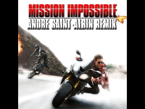 Mission Impossible - Theme (Andre Saint-Albin Remix)