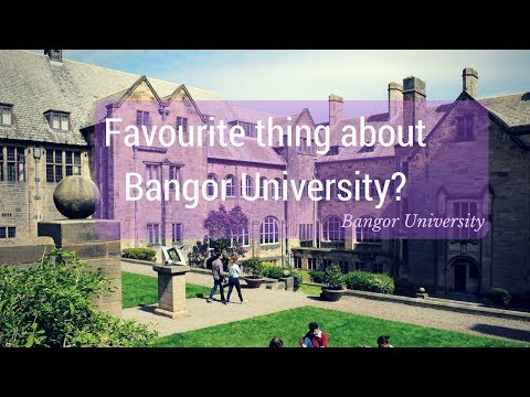 Favourite thing about Bangor University?