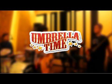 Umbrella Time - What I Feel