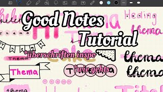 Good Notes Tutorial 💗 || so funktioniert es, Überschriften Inspo