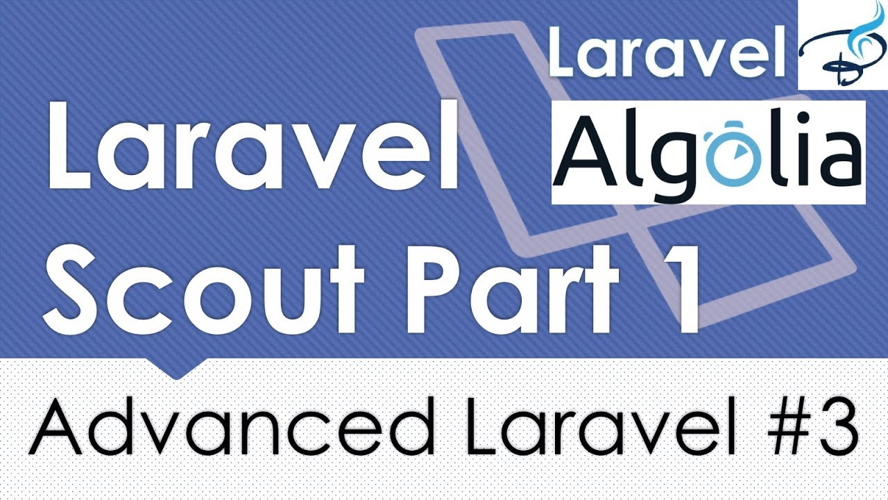 Advanced Laravel | Algolia (Search System) | Laravel Scout Part 1 | #3