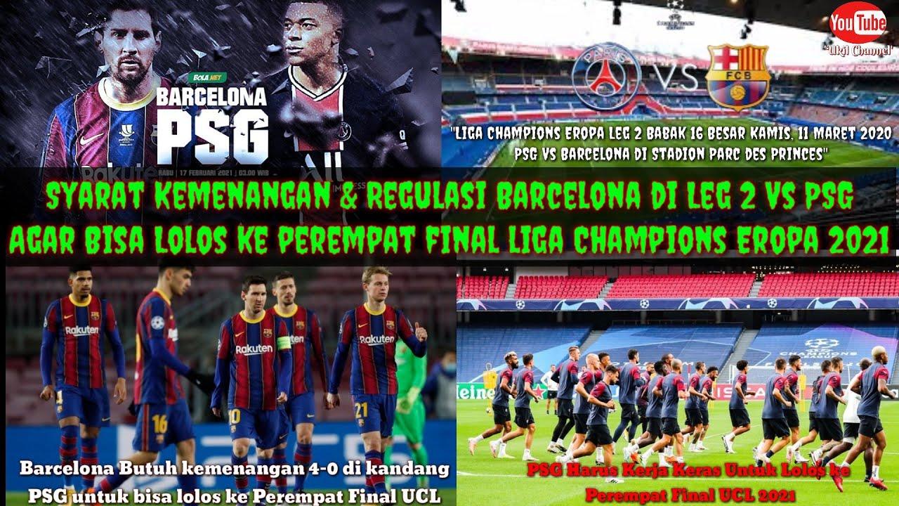 Syarat Kemenangan Barcelona Vs Psg Di Leg 2 Agar Lolos Ke Perempat Final Liga Champions Eropa 2021 Youtube